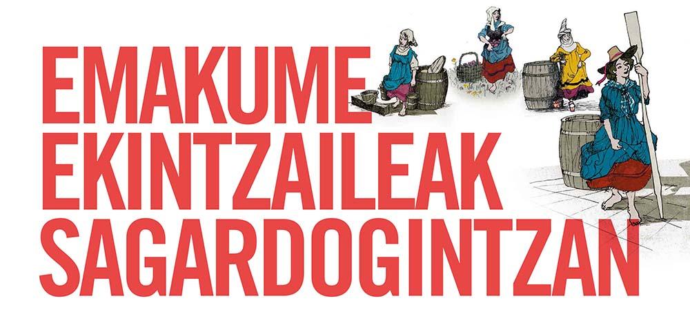 Exposición temporal «Emakume ekintzaileak sagardogintzan» en Igartubeiti